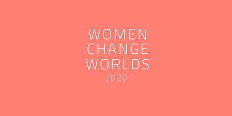 Women Change Worlds —Disruptive talks to take on 2020 tickets