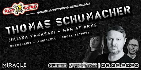 Acid Wars presents Thomas Schumacher @ Cruel Activity´s  40th Bday Tickets