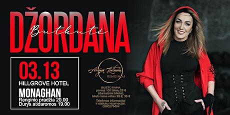 Džordana Butkutė#Monaghan# tickets