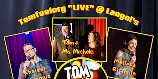 Tomfoolery Fun Club; LIVE at Langel's!