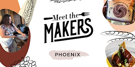 Meet the Makers: Phoenix tickets