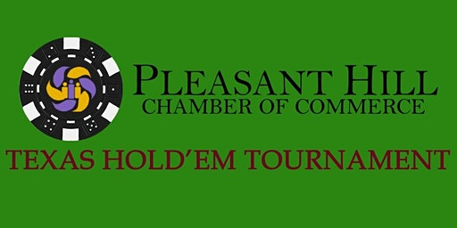 Pleasant Hill Chamber of Commerce Texas Hold'em Tournament 2020