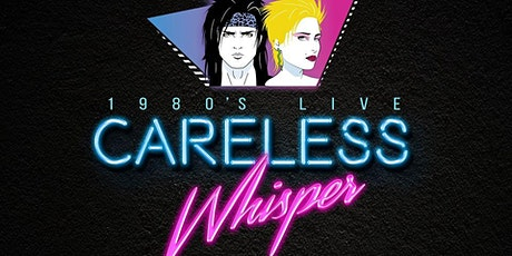 Careless Whisper 80's Tribute Band tickets