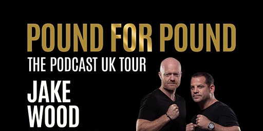 Pound For Pound - The Podcast UK Tour