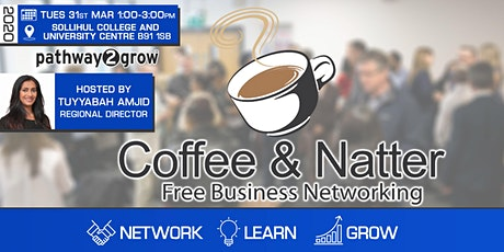 Solihull Coffee & Natter - Free Business Networking Tues 31st Mar 2020 tickets