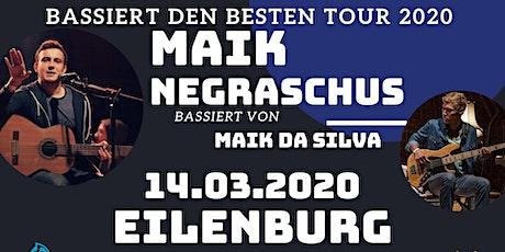 "Maik Negraschus - ""Bassiert den Besten Tour"" - Eilenburg Tickets"