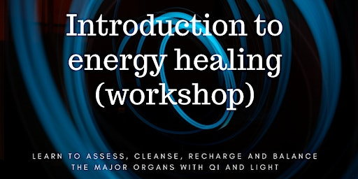 Introduction to Energy Healing (Workshop)