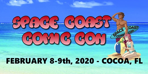 SPACE COAST COMIC CON February 8&9, 2020 - Cocoa, Fl