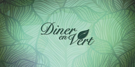 Dîner en Vert PXV - 2020 tickets