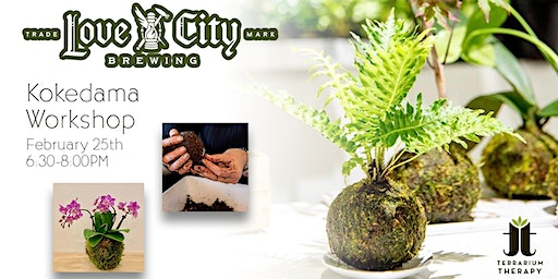Orchid and Jade Kokedama Workshop with Beer Tasting at Love City Brewing