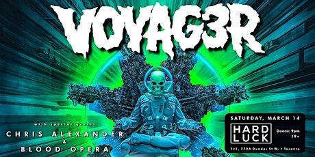 Voyag3r - 1st time in Canada, Chris Alexander, Blood Opera tickets