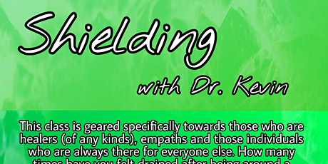 Shielding - with Dr. Kevin tickets