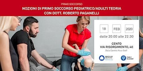 18/02/2020 Nozioni di Primo Soccorso Bambini e Adulti - Parte teorica - Incontro Gratuito -Cento (FE) biglietti