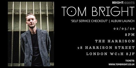 Tom Bright // Album Launch // London // 02.05.20 tickets