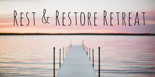 Rest & Restore Retreat