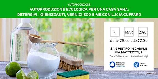 31/03/202 Seminario Autoproduzione Ecologia per una Casa Sana: Detersivi, Igienizzanti, vernici Eco e EM a cura di Lucia Cuffaro - gratuito - San Pietro in Casale (BO)