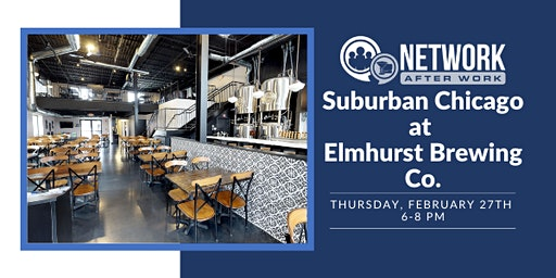 Network After Work Suburban Chicago at Elmhurst Brewing Co.