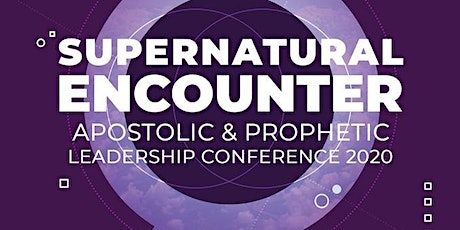 Supernatural Encounter Apostolic & Prophetic Leadership Conference tickets