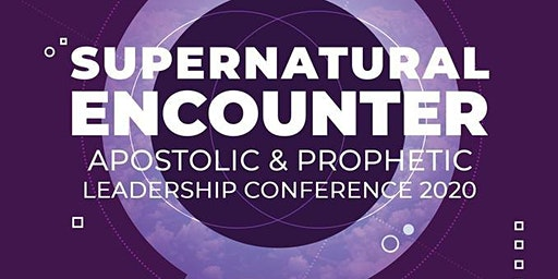 Supernatural Encounter Apostolic & Prophetic Leadership Conference