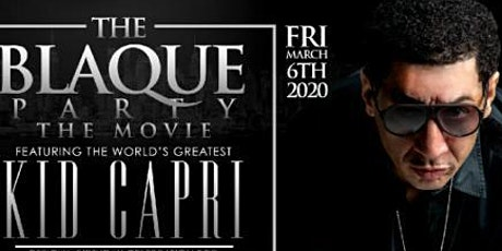 "THE ""ALL BLACK AFFAIR""/MUSIC POWERED BY THE WORLD'S GREATEST ""DJ KID CAPRI"" tickets"