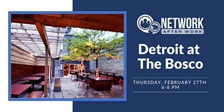 Network After Work Detroit at The Bosco tickets
