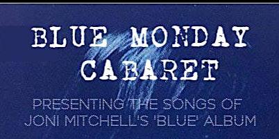SOLD OUT: Blue Monday Cabaret - Joni Mitchell