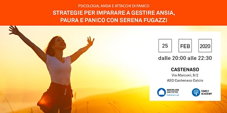 25/02/2020 Strategie per imparare a gestire ansia, paura, panico. Incontro Gratuito - Serena Fugazzi - Castenaso biglietti