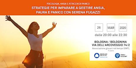 26/03/2020 Strategie per imparare a gestire ansia, paura, panico. Incontro Gratuito - Serena Fugazzi - Bologna biglietti