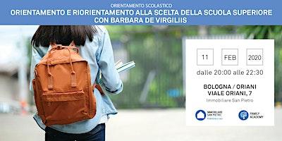 11/02/2020 ORIENTAMENTO SCOLASTICO: Percorso di orientamento e riorientamento alla scelta della scuola superiore. Relatore: Barbara De Virgiliis – Bologna