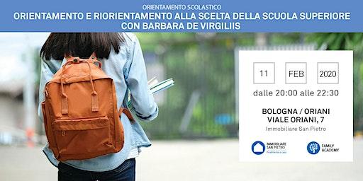 11/02/2020 ORIENTAMENTO SCOLASTICO: Percorso di orientamento e riorientamento alla scelta della scuola superiore. Relatore: Barbara De Virgiliis - Bologna
