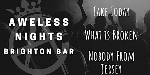 Aweless Nights: Brighton Bar