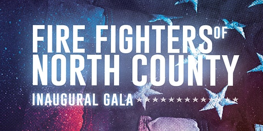 Fire Fighters of North County Inaugural Gala