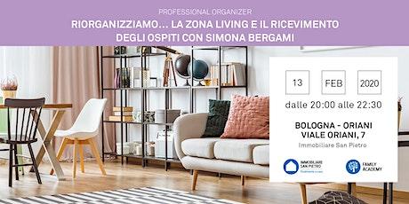 13/02/2020  Professional Organizer: riorganizziamo… la zona living e il ricevimento degli ospiti.- Simona Bergami - Bologna biglietti