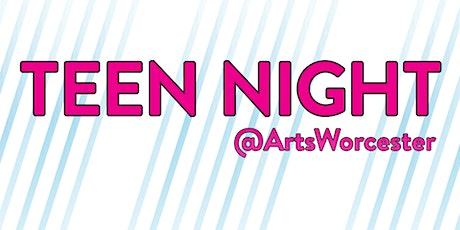 February Teen Night at ArtsWorcester! tickets