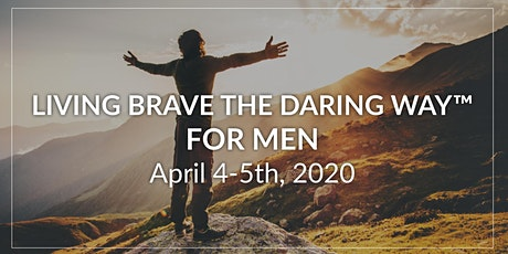 Living Brave the Daring Way™ For Men — April 2020 tickets