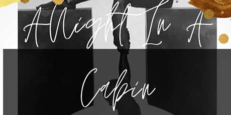 A NIGHT IN A CABIN tickets