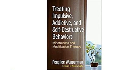 Treating Impulsive, Addictive, and Self-Destructive Behaviors tickets