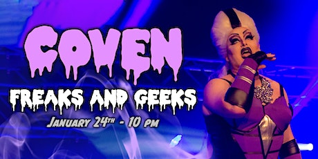 Freaks and Geeks - COVEN Drag Show billets