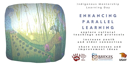 Enhancing Parallel Learning - Indigenous Mentorship Learning Day tickets