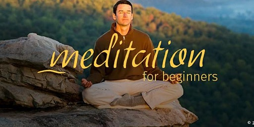 Meditation for Beginners | Free and Open to All