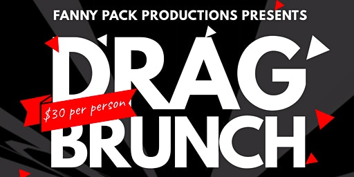 Fanny Pack Productions presents: Drag Brunch