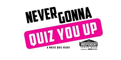 Never Gonna Quiz You Up  tickets
