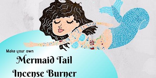 Make Your Own Mermaid Incense Burner