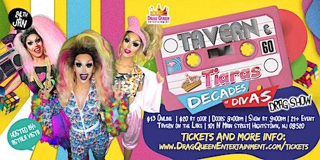Tavern & Tiaras Drag Show - Decades of Divas tickets