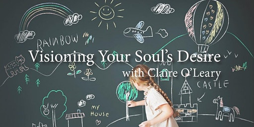 Visioning Your Soul's Desire