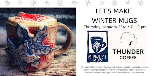 Let's Make Winter Mugs at Thunder Coffee!