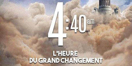 4:40 a.m - l'Heure du Grand Changement billets