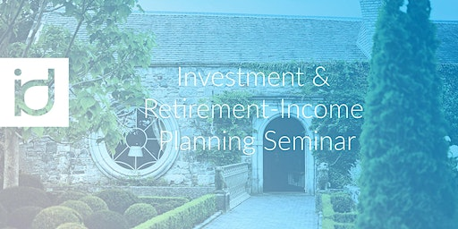Practical Investment & Retirement Income Seminar - with brunch