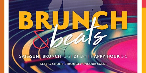 Brunch and Beats - Saturday and Sundays 10am to 3pm