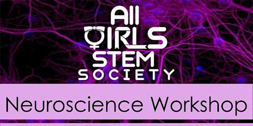 [All Girls STEM Society] Neuroscience Workshop - January 26, 2020
